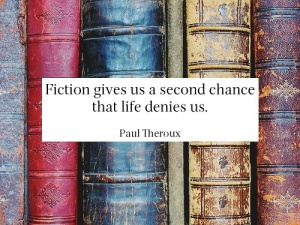 Fiction gives us the second chance...